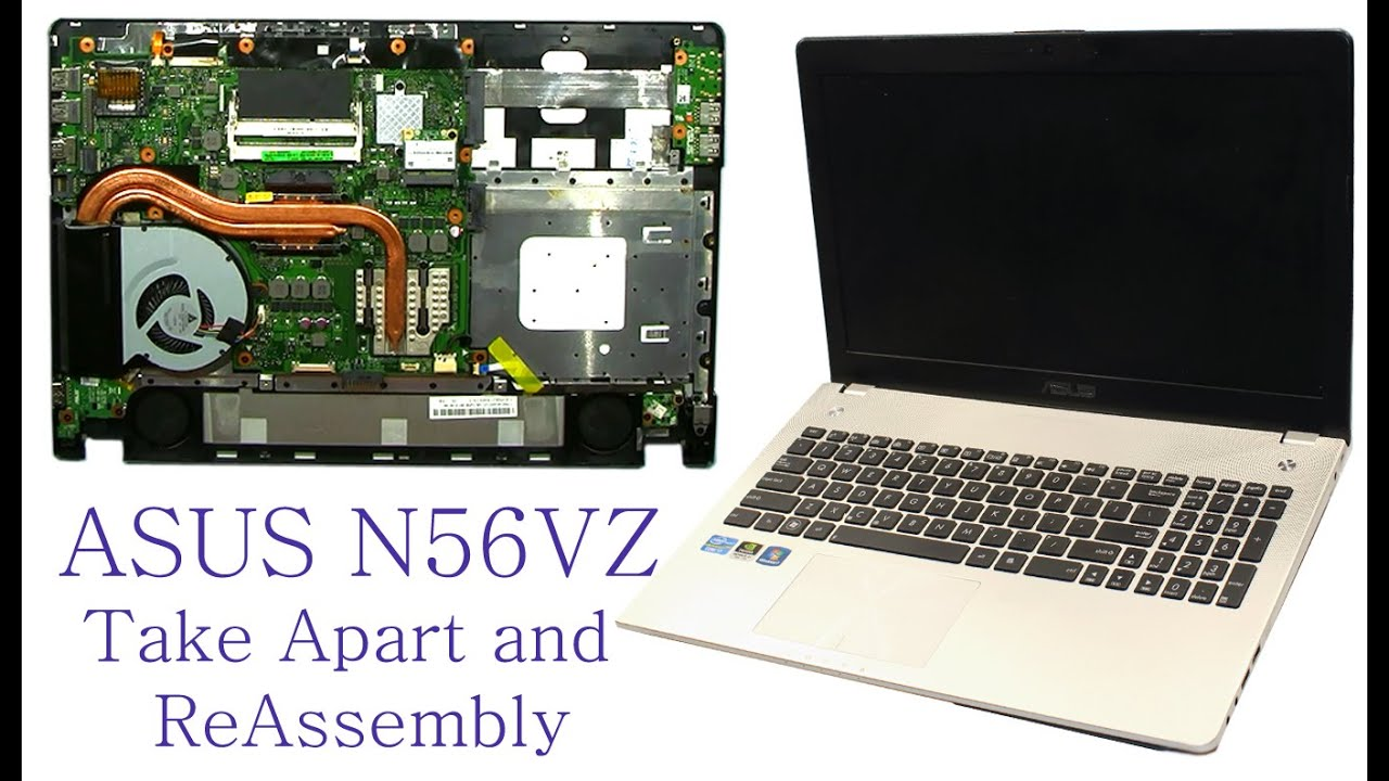 Asus N56vz Take Apart And Reassemble Youtube