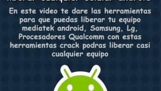 Como liberar cualquier celular android mtk, samsung, lg, qualcomm gratis 2017