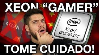 XEON BARATO para GAMES melhor que RYZEN Compensa montar da China O que NsO TE CONTARAM
