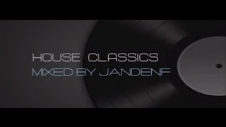 House Classics Mix by Jandenf