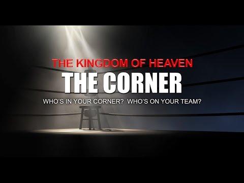 The Kingdom of Heaven-The Corner