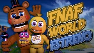 Five Nights At Freddy'S World Gameplay Estreno #1 ! | Fnaf World