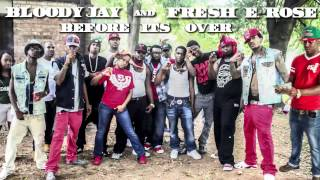 Bloody Jay & Fresh E. Rose - Before Its Over [Audio]