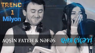 Aqsin Fateh & Nefes - Qar Ciceyi (Official Video)