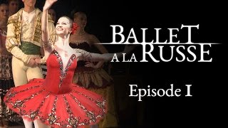 Ballet a la Russe (E1) A make-or-break show for a young graduate of the Vaganova Ballet Academy