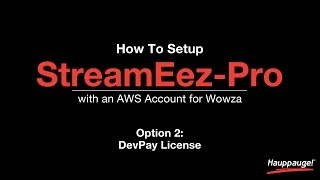 How To: Setup StreamEez-Pro with an AWS Account for Wowza, DevPay