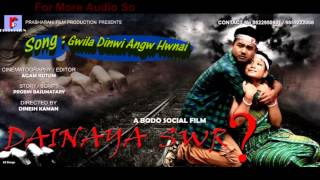 Download Gwila Dinwi Angw Hwnai | Full Bodo Audio Song | 2015 MP3 song and Music Video