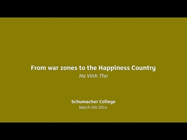 Earth Talk: From war zones to the Happiness Country - Ha Vinh Tho