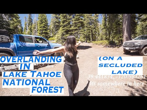 How We OVERLANDED TAHOE National Forest Lakes; W/ Coordinates