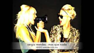 Mas Que Nada (NERVO Extended Remix) - Sergio Mendes