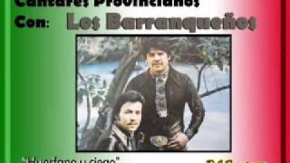 Los Barranqueños -  Huerfano y ciego  (Ranchera)