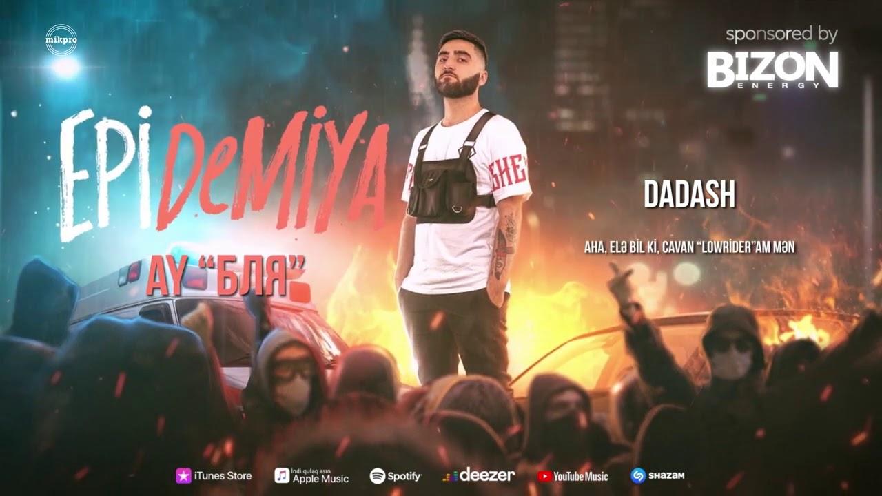 Epi ft. Dadash – Ay «Бля»