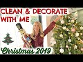 CLEAN & DECORATE WITH ME FOR CHRISTMAS 2019     NEW CLEAN & DECORATE