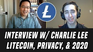 Charlie Lee Interview   Litecoin, Privacy, 2020 Expectations