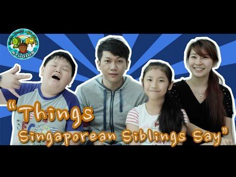 Things Singaporean Siblings Say   By Pea Nut Butter Studios