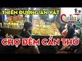 Can Tho Vietnam | TOÀN CẢNH CHỢ ĐÊM CẦN THƠ | Travel Cantho | Mekong Delta Vietnam | cần thơ ký sự