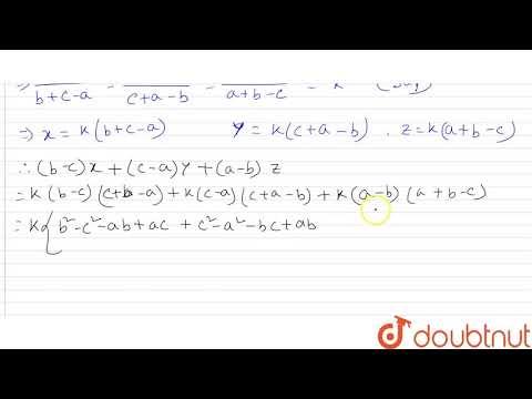 If ` X/(b + C -a) = Y/(c + A - B) = Z/(a + B -c)`, Then Show That ` (b -c) X + (c-a) Y + (a -b) Z
