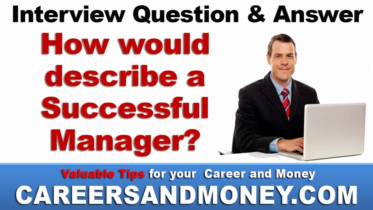 How Would Describe A Successful Manager   Job Interview Question And Answer