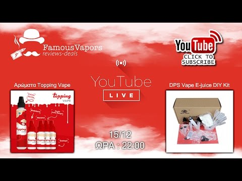 2o Live streaming - Αρώματα Topping Vape kit 90ml και το DIY Kit από την DPS Vape