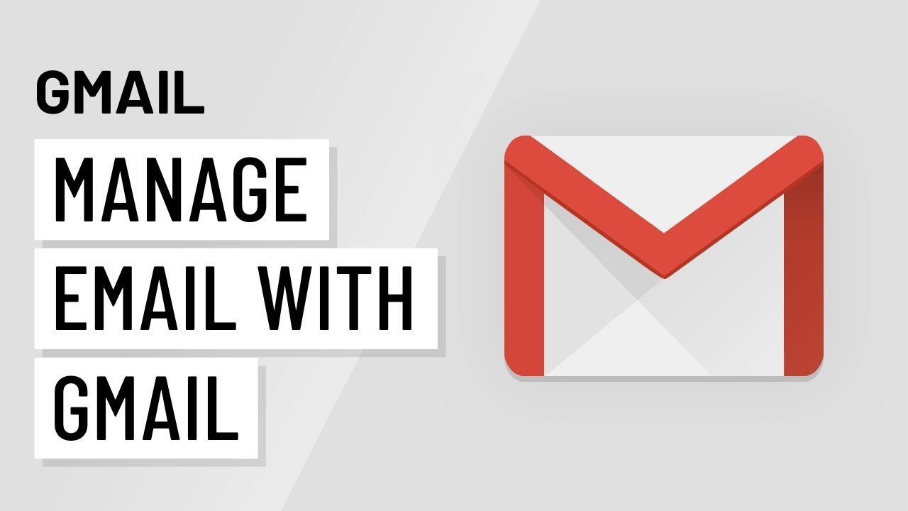 Gmail: Managing Email