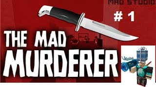 Roblox Mad Murderer 1 I Am A Not Fake Youtuber