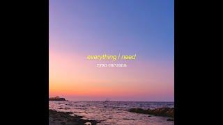 ryan caruana x everything i need //...
