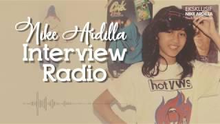 NIKE ARDILLA INTERVIEW RADIO AUDIO