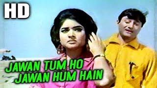 Jawan Tum Ho Jawan Hum Hain | Mohammed Rafi | Duniya 1968 Songs | Dev Anand, Vyjayanthimala