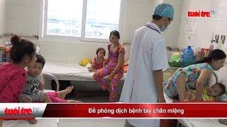 Đề phòng dịch bệnh tay chân miệng | Truyền Hình - Báo Tuổi Trẻ