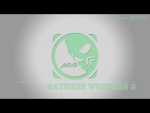 Natures Wonders 3 by Johannes Bornlöf - [Adventure Music]