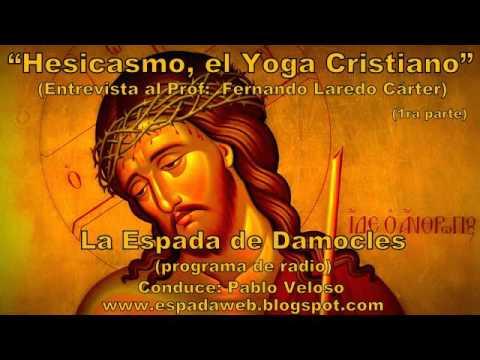 1 Hesicasmo, el Yoga Cristiano   Entrevista a Fernando Laredo   La Espada de Damocles