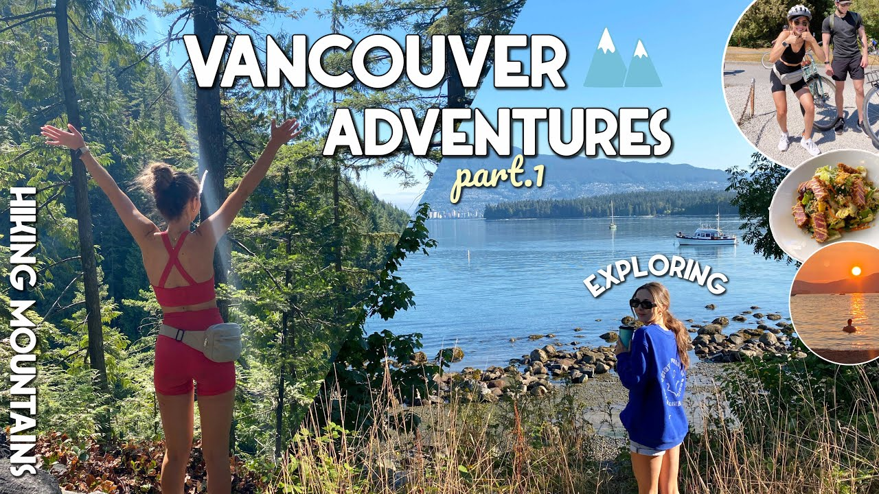 VANCOUVER ADVENTURES   Biking Stanley Park, Hiking Grouse Mountain, Sunsets, & Sushi   Vlog