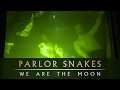 Download Parlor Snakes - We Are The Moon - Official  MP3 song and Music Video