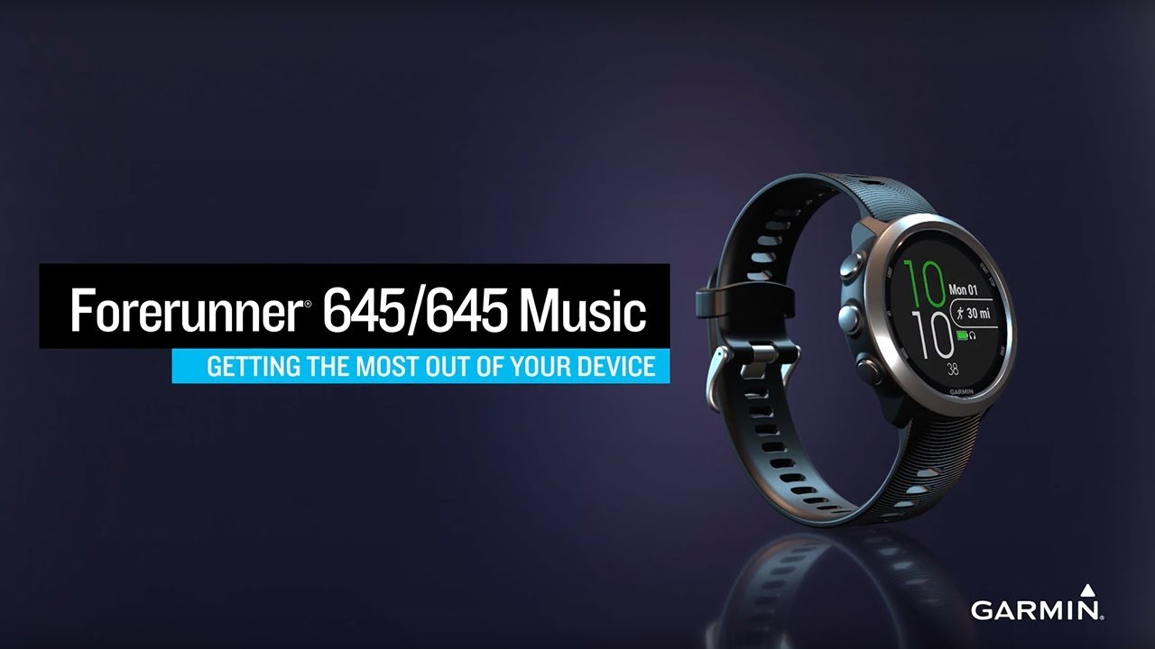 Forerunner 645 | 645 Music: Getting the Most Out of Your Device