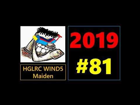 2019 #81 Review Maiden HGLRC WIND5 PnP 2019 0709 (Skid Row – Quicksand Jesus)