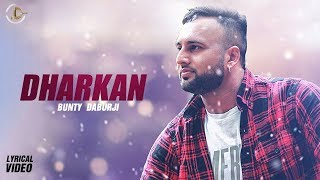 DHARKAN Bunty Daburji (Lyrical ) | Latest Punjabi Song 2018 | Juke Dock