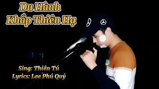 Download Du Hành Khắp Thiên Hạ|Thiên Tú|Lời Việt Lee Phú Quý|Remix