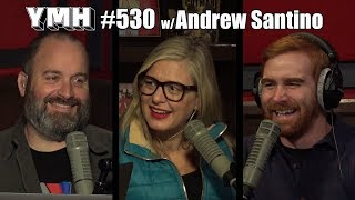 Your Mom's House Podcast - Ep. 530 w/ Andrew Santino