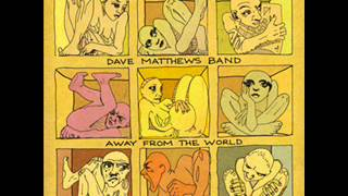 Belly Belly Nice- Dave Matthews Band (Away From The World)