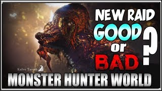 Raids in MonHun Good or Bad?? - Monster Hunter World Kulve Taroth Event Impressions
