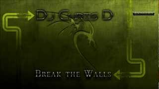 Dj Chris D - Break The Walls (Radio Edit) (HD)