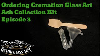 Cremation Glass Art Ash Collection Kit - Gator Glass Art - Episode 3