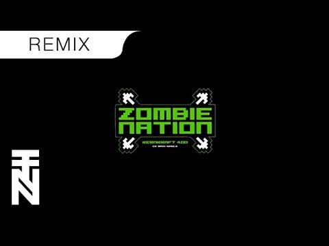 Zombie Nation  Kernkraft 400 K Theory Trap Remix