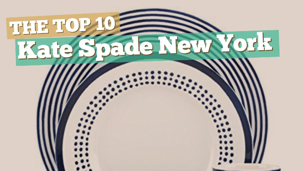 Kate Spade New York Dinnerware Sets // The Top 10 Best Sellers 2017  sc 1 st  YouTube & Kate Spade New York Dinnerware Sets // The Top 10 Best Sellers 2017 ...
