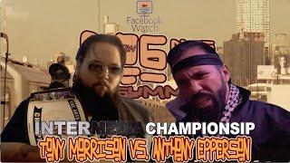 "InterMedia Championship: Tony Morrison (c) vs. ""The Anarchist"" Anthony Epperson (Dog Days Of Summer)"