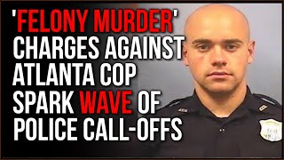 Rumors Of 'Blue Flu' Strikes In Atlanta As Officer Faces Charges Of FELONY MURDER For Self