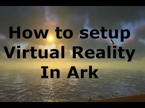How to setup Virtual Reality in Ark