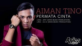 Download Aiman Tino - Permata Cinta (Official Lirik ) MP3 song and Music Video