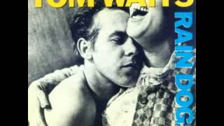 Watch Tom Waits Rain Dogs video