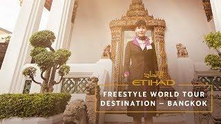 Freestyle World Tour - Destination: Bangkok | Etih...